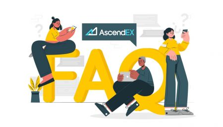 Frequently Asked Questions (FAQ) of Account, Security, Deposit, Withdrawal in AscendEX