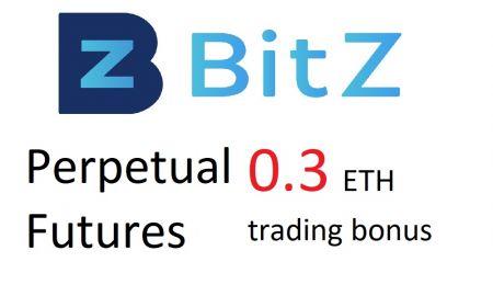 BitZ Perpetual Futures Trading Bonus - Up to 0.3 ETH