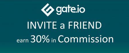 Gate.io invite Friends - 30% Commission