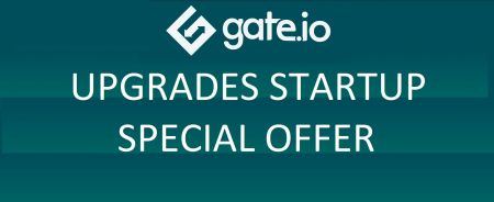 Gate.io Startup Special Offer Upgrade - Up to 20% discount